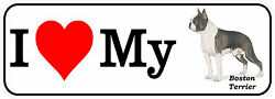 I LOVE MY BOSTON TERRIER Decal Vinyl Bumper Sticker Animal Dogs 7
