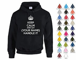 Keep Calm And Let Your Name Handle It - Personalised Hoodie - 27 Colours