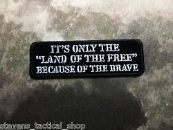It's Only The Land Of The Free Because Of The Brave Patch