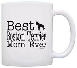 Dog Gifts Best Boston Terrier Mom Ever Animal Pet Owner Coffee Mug Tea Cup
