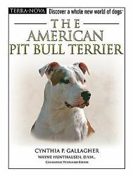 The American Pit Bull Terrier by Amy D. Shojai; Cynthia P. Gallagher