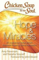 Chicken Soup for the Soul: Hope and Miracles : 101 Inspirational Stories of...