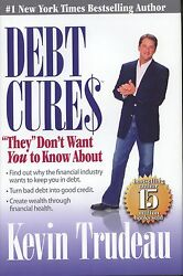 Debt Cures They Don't Want You To Know About By Kevin Trudeau 2008,hardcover