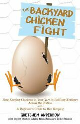 The Backyard Chicken Fight : How Keeping Chickens in Your Yard Is Ruffling...