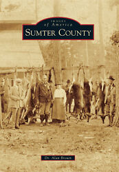 Sumter County [Images of America] [AL] [Arcadia Publishing]