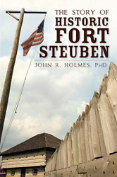 The Story Of Historic Fort Steuben [landmarks] [oh] [the History Press]