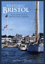 Historic Bristol Tales From An Old Rhode Island Seaport [brief History] [ri]
