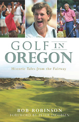 Golf In Oregon Historic Tales From The Fairway [sports] [or]