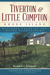 Tiverton And Little Compton Rhode Island Historic Tales Of The Outer Planta...