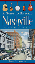 A Guide To Historic Nashville Tennessee [history And Guide] [tn]