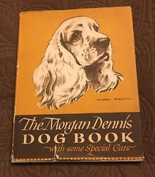 THE MORGAN DENNIS DOG BOOK ~ 1946 ~ SCOTTIE TERRIERS CHOW CHOW SETTER ETC.