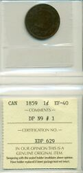 Iccs Can 1859 1 Cent Ef-40 Dp N9 1 Xdp 629