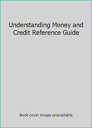 Understanding Money and Credit Reference Guide by Money Management International