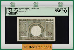 Tt Pk 44 1949 Morocco 50 Francs Arch At Center Pcgs 58 Ppq Choice About New