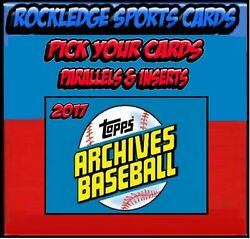 2017 Topps Archives Baseball Singles, Parallels And Inserts Pick Your Cards