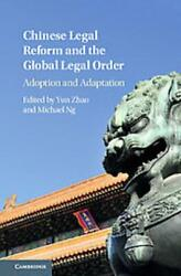 Chinese Legal Reform And The Global Legal Order - Zhoa, Yun Edt/ Ng, Michael