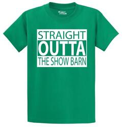 Mens Straight Outta The Show Barn T-shirt Animals Cow Goats Country Farm Heifer