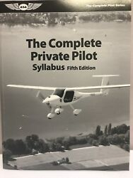The Complete Private Pilot Syllabus By Asa 6th Edition P/n Asa-ppt-s6