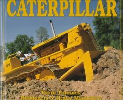 Caterpillar Farm Tractors Bulldozers And Heavy Machinery By Leffingwell Randy