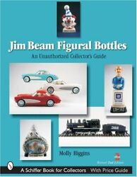 Jim Beam Figural Bottles An Unauthorized Collector's Guide Schiffer Book Fo…
