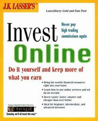 J. K. Lasser's Invest Online : Do-It-Yourself and Keep More of What You Earn