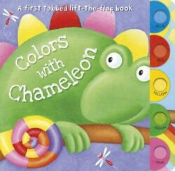 Colors With Chameleon: A First Tabbed Lift The Flap Book HC BRAND NEW
