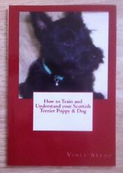 New How to Train and Understand Your Scottish Terrier Puppy & Dog Book