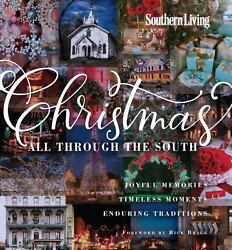 Southern Living Christmas All Through The South Joyful Memories, Timeless..new