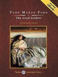 The Good Soldier (Tantor Unabridged Classics) by Ford Ford Madox