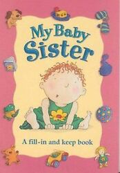 My Baby Sister : Fill-In and Keep Book by Richard Dawson