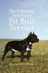 ULTIMATE AMERICAN PIT BULL TERRIER - NEW HARDCOVER BOOK