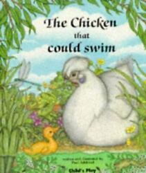The Chicken That Could Swim by Paul S. Adshead