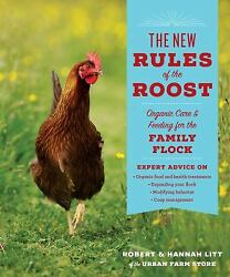 The New Rules of the Roost : Expert Advice for Keeping Backyard Chickens