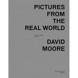 Pictures From The Real World 1987-8 By David Moore, Dewi Lewis 2013 New