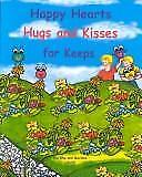 Happy Hearts Hugs and Kisses for Keeps by Liburdi Marlana