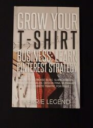 GROW YOUR T SHIRT BUSINESS: LEARN PINTEREST STRATEGY: HOW TO By Kerrie NEW