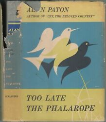 1953 Vtg Too Late The Phalarope Paton South Africa Apartheid Racism Police 1st