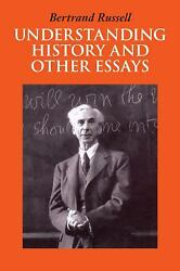 Understanding History and Other Essays  (ExLib) by Bertrand Russell