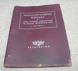 1952 Frigidaire Gm Manual For Diesel Powered Railroad Refrigeration Cars