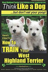 West Highland Terrier West Highland Terrier Training AAA AKC: Think Like a D…