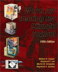 Warm Air Heating for Climate Control by William B. Cooper, Martin W....