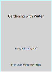 Gardening with Water by Storey Publishing Staff