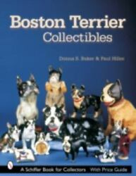 Boston Terrier Collectibles (Schiffer Book for Collectors)  Baker Donna S Ve