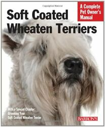 Soft Coated Wheaten Terriers (Complete Pet Owner's Manual) by Bonham Margare…