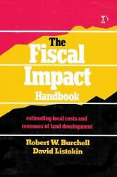 The Fiscal Impact Handbook : Estimating the Local Costs and Revenues of Land...