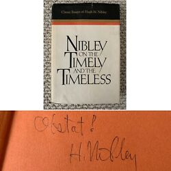Hugh Nibley Signed Book Nibley On The Timely And The Timeless Mormon Lds Byu