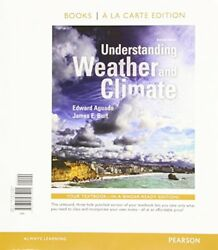 Understanding Weather and Climate, Books a la Carte Edition by James E. Burt...