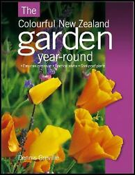 The Colourful New Zealand Garden Year-round by Dennis Greville
