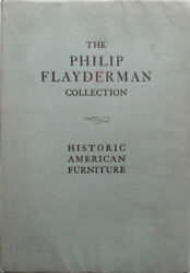 Antique Furniture - / Philip Flayderman Collection Historic American 1st Ed 1930