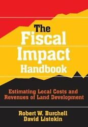The Fiscal Impact Handbook: Estimating Local Costs and Revenues of Land Devel…